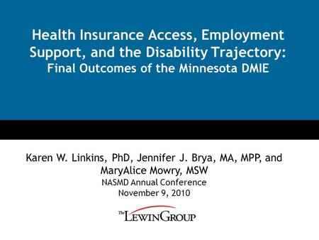 Click to edit Master title style Click to edit Master subtitle style Health Insurance Access, Employment Support, and the Disability Trajectory: Final.