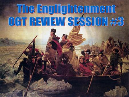 ENLIGHTENMENT What was the ENLIGHTENMENT? 17 th Century (that's the 1600s) intellectual movement in Europe -Writers of the Enlightenment wrote about the.