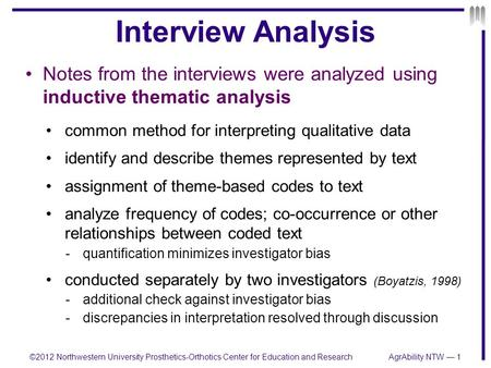 Interview Analysis Notes from the interviews were analyzed using inductive thematic analysis common method for interpreting qualitative data identify and.