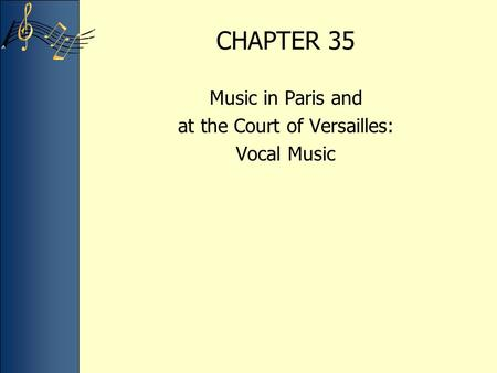 CHAPTER 35 Music in Paris and at the Court of Versailles: Vocal Music.