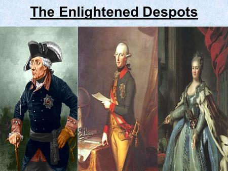 The Enlightened Despots