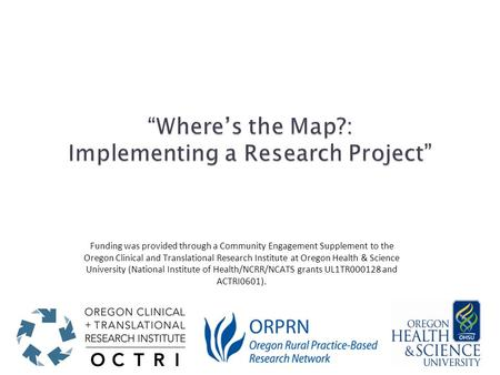 Funding was provided through a Community Engagement Supplement to the Oregon Clinical and Translational Research Institute at Oregon Health & Science University.
