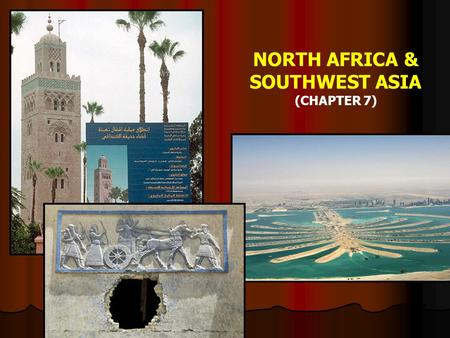 NORTH AFRICA & SOUTHWEST ASIA (CHAPTER 7). EARLY CULTURE HEARTHS.