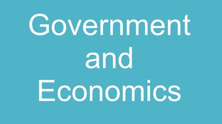 Government and Economics. In a traditional economy, how are economic decisions made?