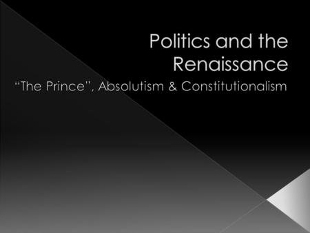 Politics and the Renaissance