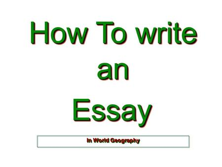 How To write an Essay In World Geography.