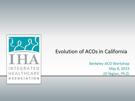 Evolution of ACOs in California