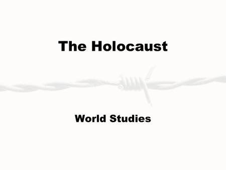 The Holocaust World Studies.