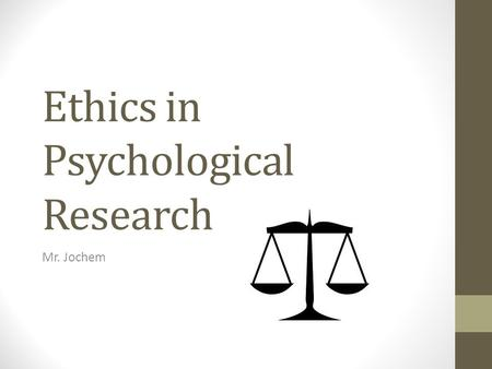 ethics in psychological research Ethics in psychology: reflection introduction the study of psychology frequently deals with intimate, personal issues of clients and research subjects, which is why strict guidelines exist regarding the ethical use of private data.