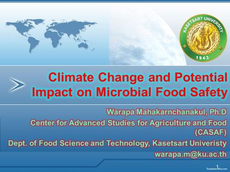 1. Outline Climate change implication to safety of primary food production Climate change interact with Foodborne illnesses Bacterial Stress response.