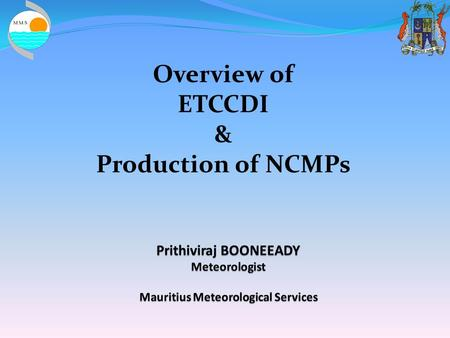 Overview of ETCCDI & Production of NCMPs. ETCCDI CCL/CLIVAR/JCOMM-Expert Team (ET) on Climate Change Detection and Indices (ETCCDI) + its predecessor.