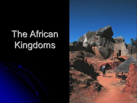 The African Kingdoms. Starting Points Africa is the second largest continent in the world Africa is the second largest continent in the world Has a wide.