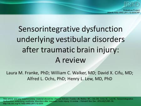 This article and any supplementary material should be cited as follows: Franke LM, Walker WC, Cifu DX, Ochs AL, Lew HL. Sensorintegrative dysfunction underlying.