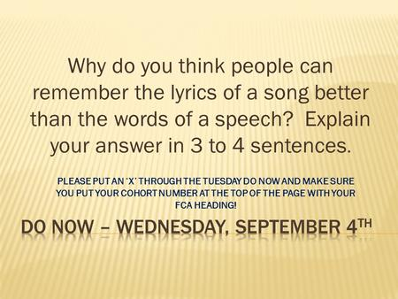 Why do you think people can remember the lyrics of a song better than the words of a speech? Explain your answer in 3 to 4 sentences. PLEASE PUT AN 'X'