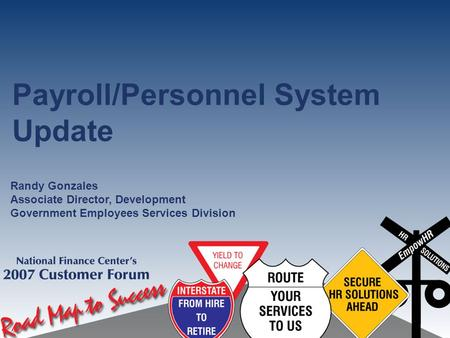 Payroll/Personnel System Update Randy Gonzales Associate Director, Development Government Employees Services Division.