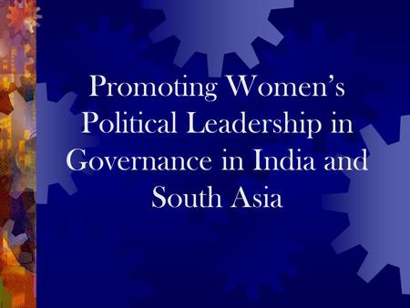 Promoting Women's Political Leadership in Governance in India and South Asia.
