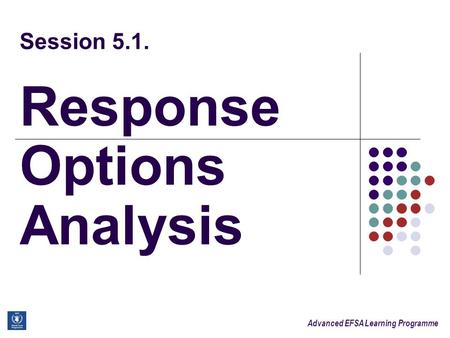 Advanced EFSA Learning Programme Session 5.1. Response Options Analysis.