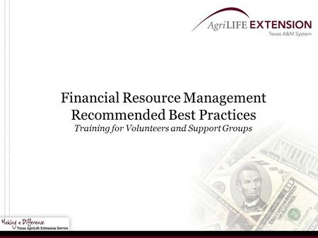 Financial Resource Management Recommended Best Practices Training for Volunteers and Support Groups.