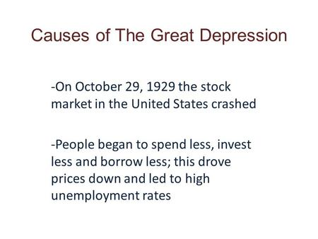 the causes of the great depression in 1929 in the united states What were the causes and major results of the great depression discuss the causes and major results of the great depression in the united states and europe.
