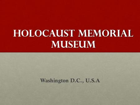 HoloCAust memorial Museum Washington D.C., U.S.A.