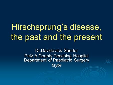 Hirschsprung's disease, the past and the present