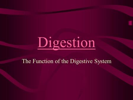 Digestion The Function of the Digestive System. Digestion The mechanical and chemical breakdown of food for use.