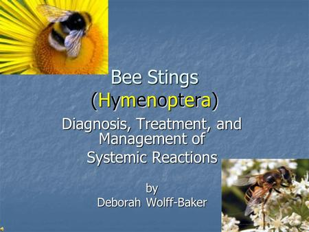 Bee Stings (Hymenoptera) Diagnosis, Treatment, and Management of Systemic Reactions by Deborah Wolff-Baker.