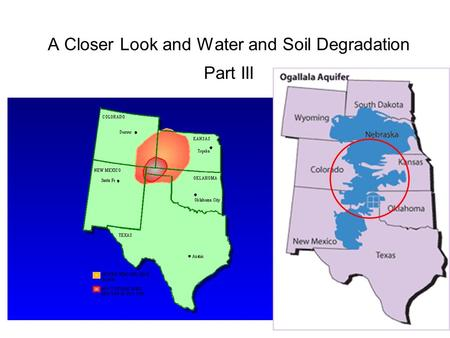 A Closer Look and <strong>Water</strong> and Soil Degradation Part III.