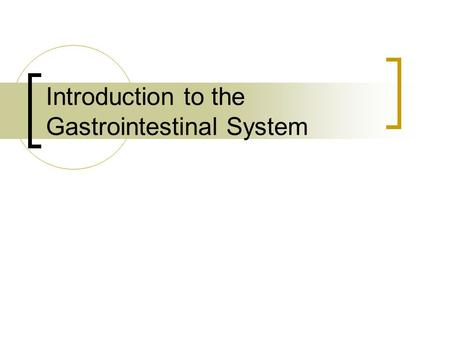 Introduction to the Gastrointestinal System. Summary <strong>Anatomy</strong> & <strong>Physiology</strong>, Pathology <strong>and</strong> Operative Considerations for: GI System Breast IVAD Care & Use.