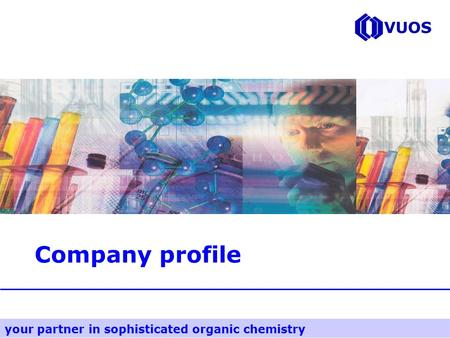 Your partner in sophisticated organic chemistry Company profile.
