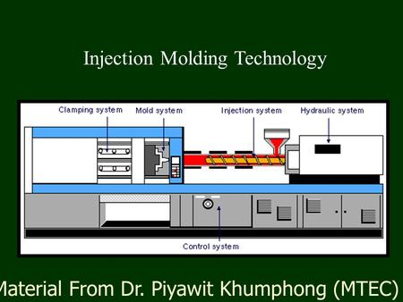 Injection Molding Technology Material From Dr. Piyawit Khumphong (MTEC)