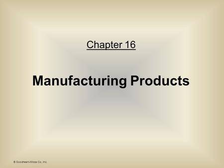 Manufacturing Products