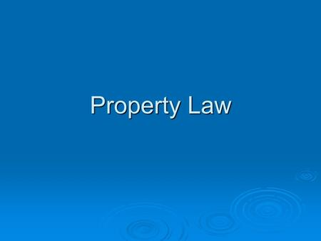 Property Law.  Accession- The right of an owner of property to all that property produces.  Lost property- Created when the owner does not know when.