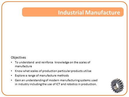 Industrial Manufacture