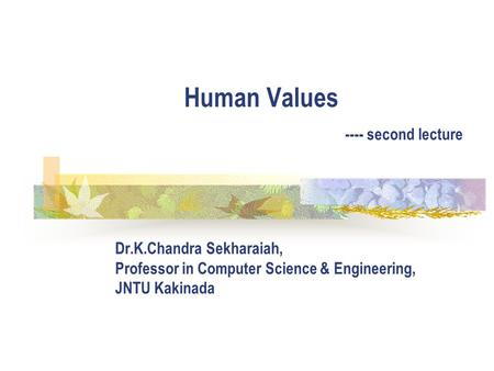Human Values ---- second lecture