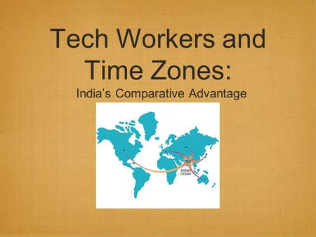 Tech Workers and Time Zones: India's Comparative Advantage.