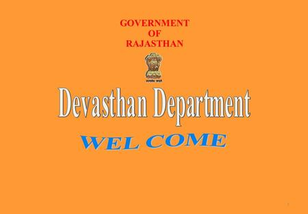 GOVERNMENT OF RAJASTHAN 1. Part I Departmental Overview Devasthan Department was established in 1949 with the formation of Rajasthan State  Functions.