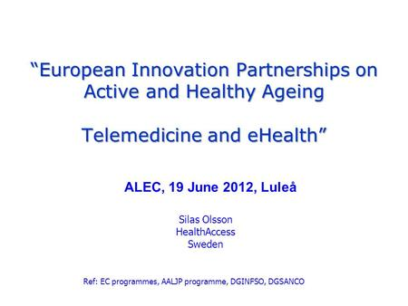 """European Innovation Partnerships on Active and Healthy Ageing Telemedicine and eHealth"" ""European Innovation Partnerships on Active and Healthy Ageing."
