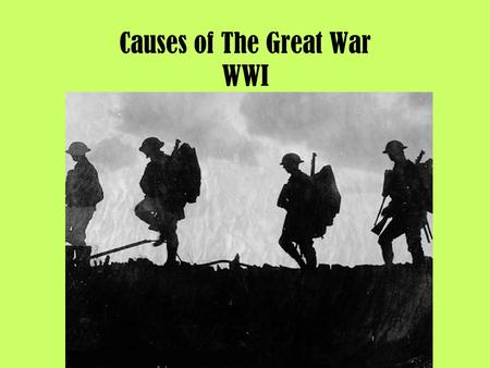 the major causes of the first great war Read this american history essay and over 88,000 other research documents causes of the great war causes of the great war the impact of the first world war is still with us.