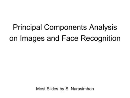 Principal Components Analysis on Images and Face Recognition