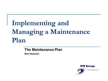 Implementing and Managing a Maintenance Plan The Maintenance Plan Ken Henman.