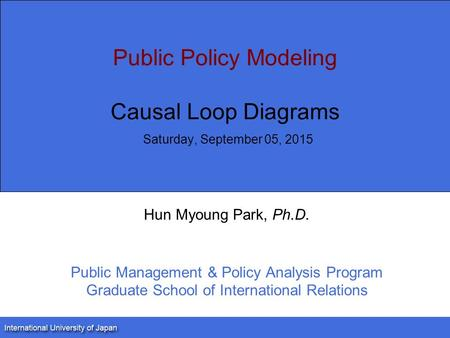 Public Policy Modeling Causal Loop Diagrams Friday, April 21, 2017