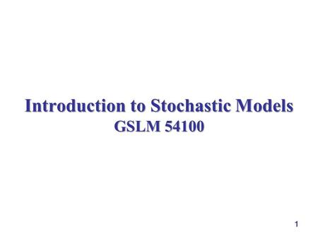 1 Introduction to Stochastic Models GSLM 54100. 2 Outline  continuous-time Markov chain.