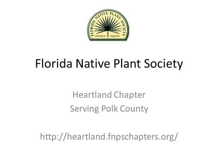 Florida Native Plant Society Heartland Chapter Serving Polk County