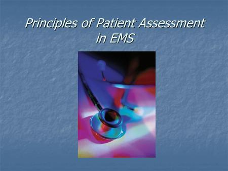 Principles of Patient Assessment in EMS. Focused History & Physical Exam: Behavioral Emergencies.