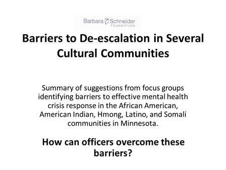 Barriers to De-escalation in Several Cultural Communities