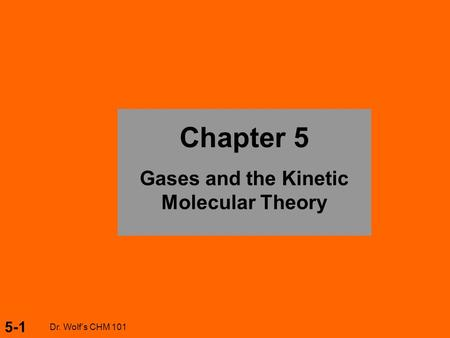 Gases and the Kinetic Molecular Theory