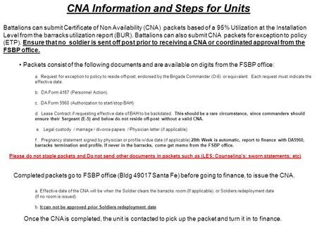 CNA Information and Steps for Units Battalions can submit Certificate of Non Availability (CNA) packets based of a 95% Utilization at the Installation.