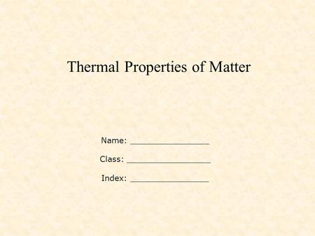 Thermal Properties of Matter