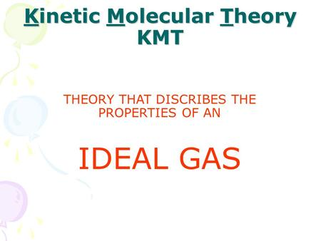 Kinetic Molecular Theory KMT